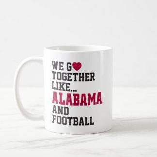We Go Together Like Alabama and Football Classic White Coffee Mug