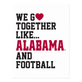 We Go Together Like Alabama and Football Postcard