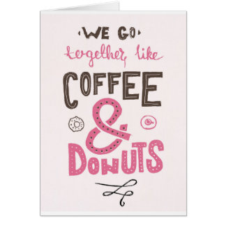 We go together like coffee and donuts card