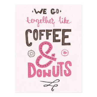 We go together like coffee and donuts postcard
