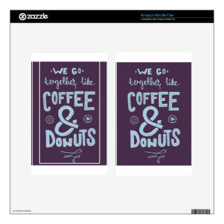 We go together like coffee and donuts skin for kindle fire