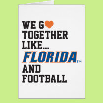 We Go Together Like Florida and Football Card