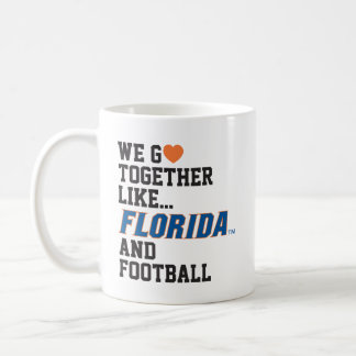 We Go Together Like Florida and Football Coffee Mug