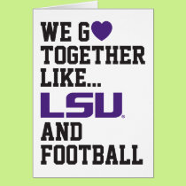 We Go Together Like LSU and Football Card
