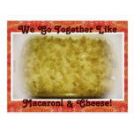 We Go Together Like Macaroni & Cheese Postcard
