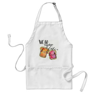 We Go Together like Peanut Butter and Jelly Adult Apron