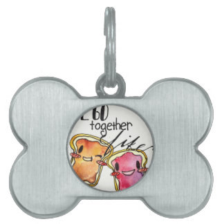 We Go Together like Peanut Butter and Jelly Pet Name Tag