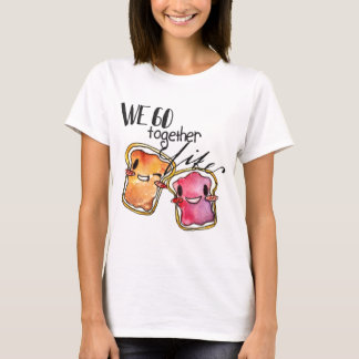 We Go Together like Peanut Butter and Jelly T-Shirt