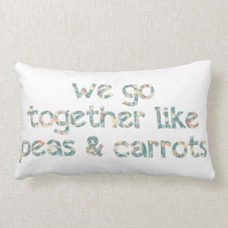 We Go Together Like Peas and Carrots Forrest Gump Lumbar Pillow