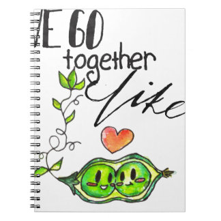 We Go Together like Peas in a Pod Notebook