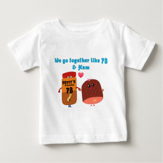 We go together like PJ and Ham Baby T-Shirt