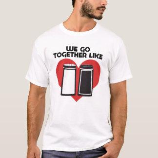We go together like salt and pepper T-Shirt