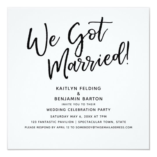 "Invitation For Reception After The Wedding: ""We Got Married!"" Modern Script Wedding Reception"