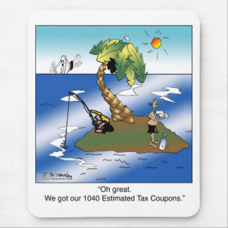 We got our 1040 Estimated Tax Coupons Mouse Pad