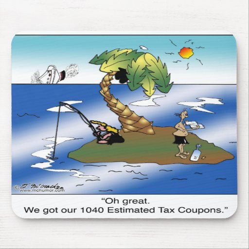 We got our 1040 Estimated Tax Coupons Mousepad