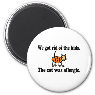 We Got Rid Of The Kids The Cat Was Allergic 2 Inch Round Magnet