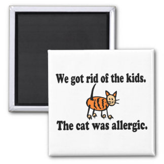 We Got Rid Of The Kids The Cat Was Allergic 2 Inch Square Magnet