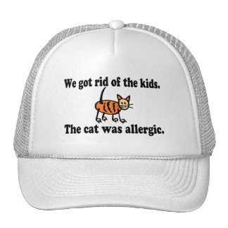 We Got Rid Of The Kids The Cat Was Allergic Trucker Hat