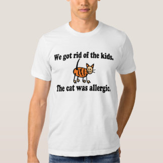 We Got Rid Of The Kids The Cat Was Allergic Shirt