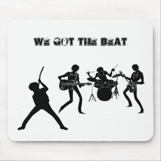 WE GOT THE BEAT mousepad