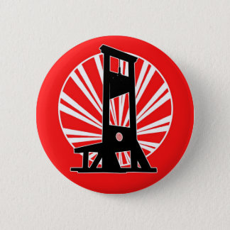 We Got the Guillotine Pinback Button