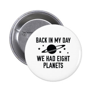 We Had Eight Planets Button