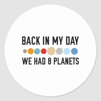 We Had Eight Planets Classic Round Sticker