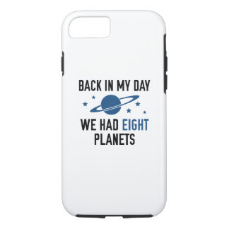 We Had Eight Planets iPhone 7 Case