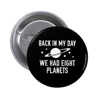 We Had Eight Planets Pinback Button
