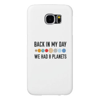We Had Eight Planets Samsung Galaxy S6 Case