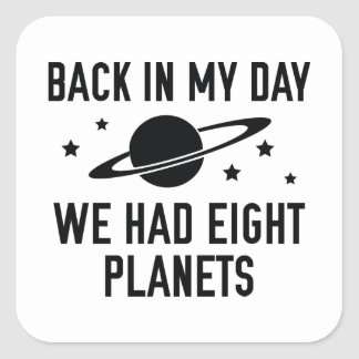 We Had Eight Planets Square Sticker