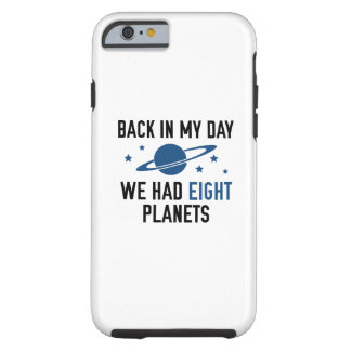 We Had Eight Planets Tough iPhone 6 Case