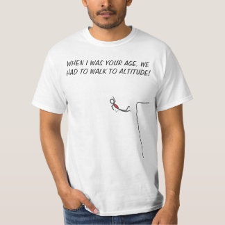We Had to Walk to Altitude! T-Shirt