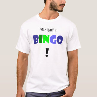 We haff a BINGO! T-Shirt