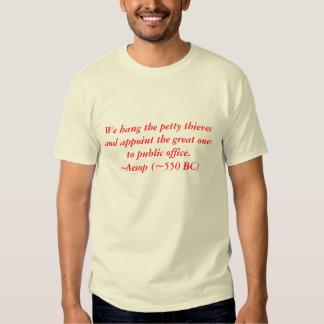 We hang the petty thieves... t-shirt