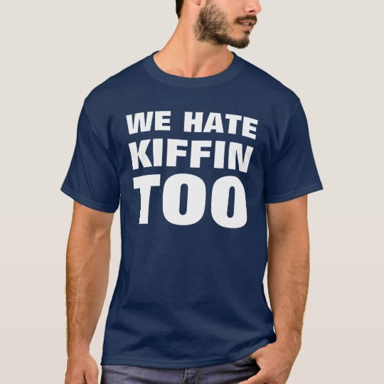 We Hate Kiffin Too T-Shirt