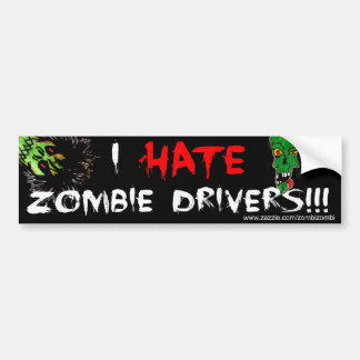We Hate Zombie Drivers! Bumper Sticker