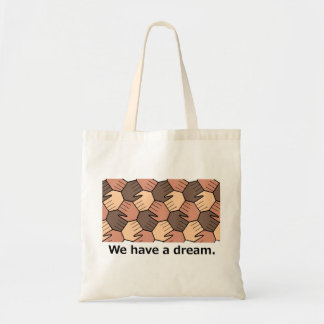 We Have a Dream. Tote Bag