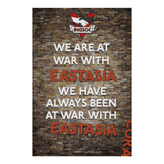 We Have Always Been At War With Eastasia Posters