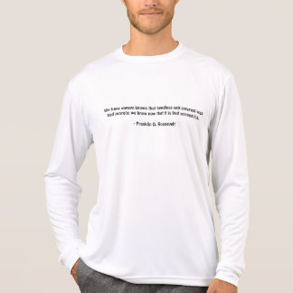 We have always known that heedless self-interes... T-Shirt