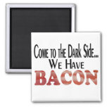 We Have Bacon 2 Inch Square Magnet