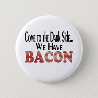 We Have Bacon Button