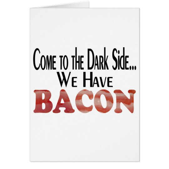 We Have Bacon Card