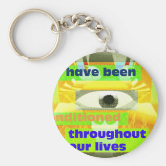 We have been conditioned keychain
