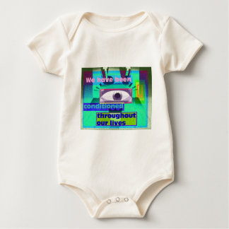 we have been conditioned throughout baby bodysuit