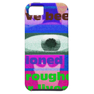 We have been conditioned throughout our lives iPhone 5 case