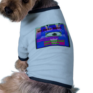 We have been conditioned throughout our lives dog tee