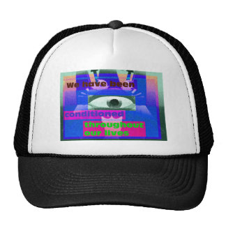 We have been conditioned throughout our lives mesh hat