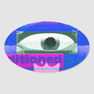 We have been conditioned throughout our lives oval stickers
