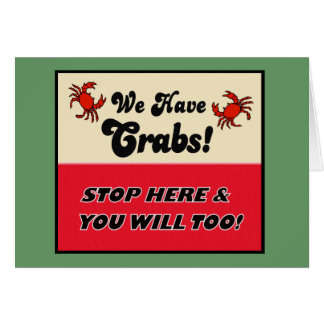 We Have Crabs! Greeting Cards